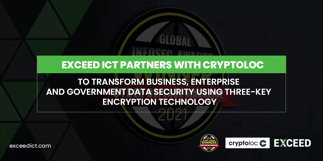 Exceed ICT Partners with Cryptoloc To Transform Business, Enterprise and Government Data Security using Three-Key Encryption Technology
