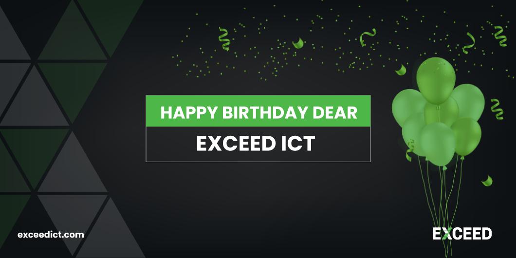 Happy Birthday Dear EXCEED ICT